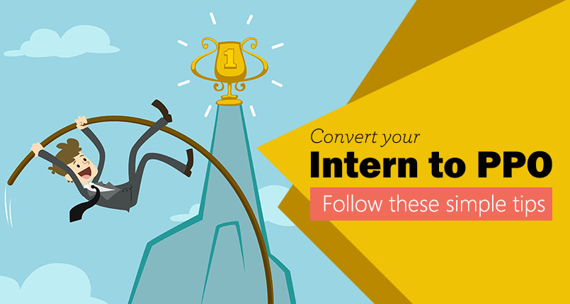 how to convert your internship into pre placement offer