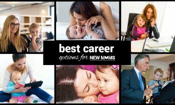 Best Career Options for New Moms