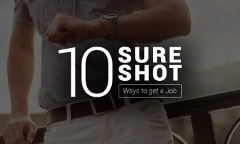 10 Sure Shot Ways to Get a Job