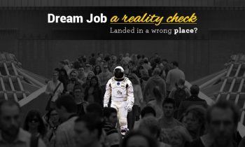 Are You Happy with Your Dream Job – A Reality Check