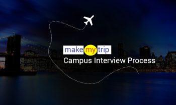 MakeMyTrip Campus Interview Process 2016