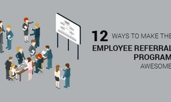 12 Ways to make the employee referral programme awesome