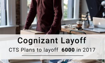 Cognizant Layoff- CTS Plans to layoff 6000 in 2017