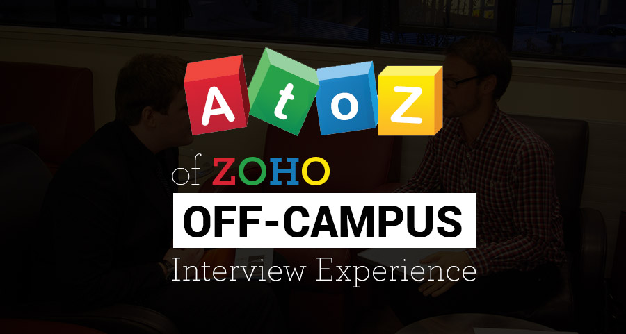Zoho Campus Placement Process and off-campus Interview Experience