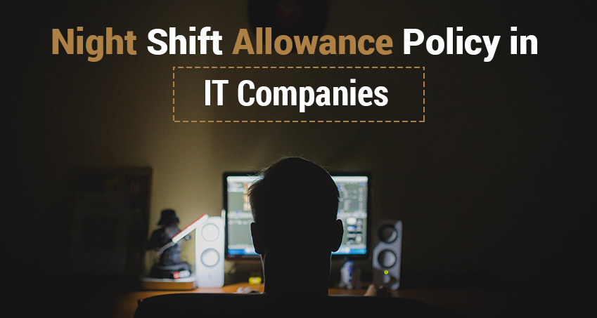 Night Shift Allowance Policy In It Companies Joblagao Com
